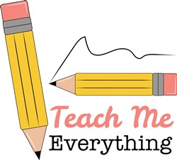 Pencil Teach Me Everything print art