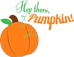 Hey There Pumpkin print art