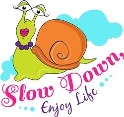 Slow Down Enjoy Life print art