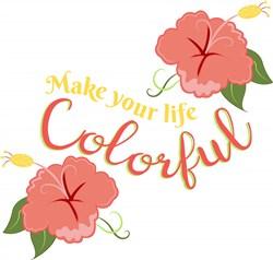 Make Your Life Colorful print art