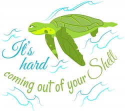 It s Hard Coming Out Of Your Shell print art