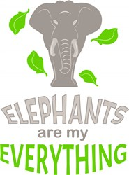 Elephants Are My Everything print art