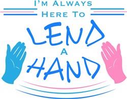 I m Always Here To Lend A Hand print art