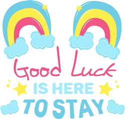 Rainbow Good Luck Is Here To Stay print art