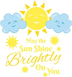 May The Sun Shine Brightly On You print art
