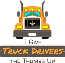 I Give Truck Drivers The Thumbs Up print art