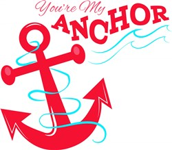You re My Anchor print art
