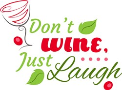 Dont Wine Just Laugh print art