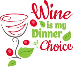 Wine Is My Dinner print art