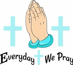 Everyday We Pray print art