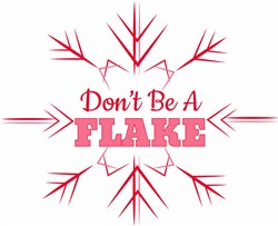Dont Be A Flake print art