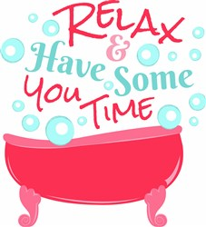 Relax And Have Some You Time print art