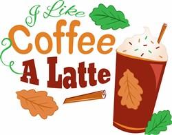 I Like Coffee A Latte print art