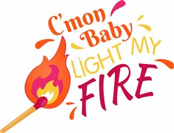 Flame C mon Baby Light My Fire print art