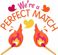 Flame We re A Perfect Match print art