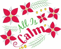 Holiday Flowers All Is Calm print art