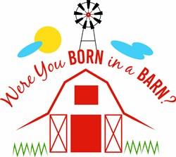 Were You Born In A Barn print art