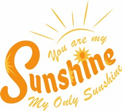 You Are My Sunshine My Only Sunshine print art