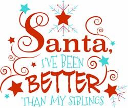 Santa I ve Been Better Than My Siblings print art