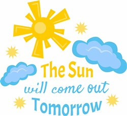 The Sun Will Come Out Tomorrow print art