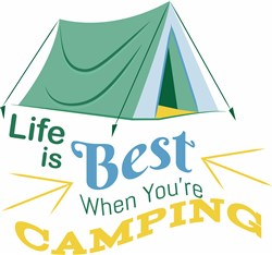 Life Is Best When You re Camping print art