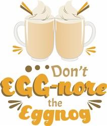 Don t Eggnore The Eggnog print art