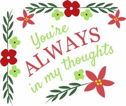 Flower Border You re Always In My Thoughts print art