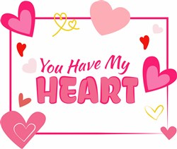 You Have My Heart print art