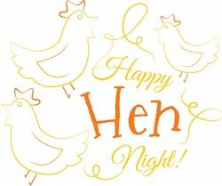 Happy Hen Night print art