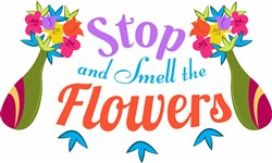 Smell The Flowers print art