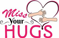 Miss Your Hugs print art