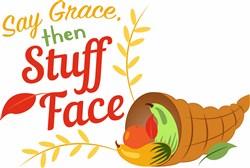 Say Grace Then Stuff Face print art