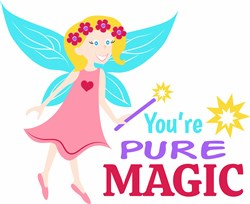 Youre Pure Magic print art