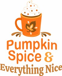 Pumpkin Spice And Everything Nice print art