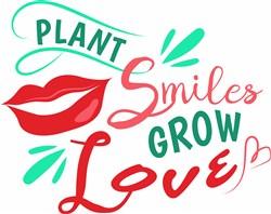 Plant Smiles Grow Love print art
