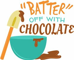 Batter Off With Chocolate print art