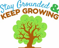 Stay Grounded & Keep Growing print art