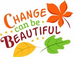 Change Can Be Beautiful print art