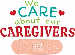 Care About Our Caregivers print art