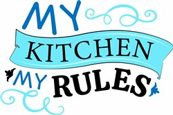 My Kitchen My Rules print art