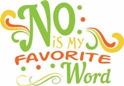 No Is My Favorite Word print art