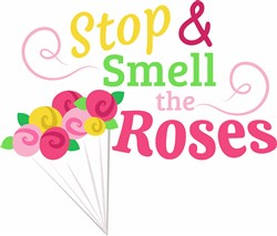Stop & Smell The Roses print art