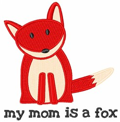 My Mom Is A Fox embroidery design