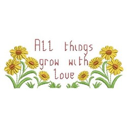 All Things Grow With Love embroidery design