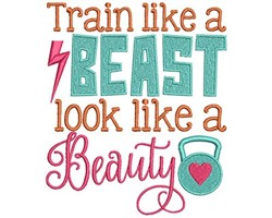 Train Like A Beast Look Like A Beauty embroidery design