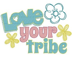 Love Your Tribe embroidery design