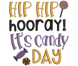 Hip Hip Horray Its Candy Day embroidery design