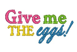 Give Me Eggs embroidery design