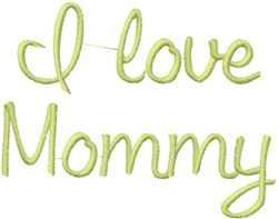 I Love Mommy embroidery design