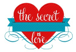 The Secret Is Love embroidery design